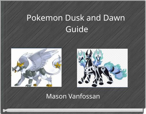 Pokemon Dusk and Dawn Guide