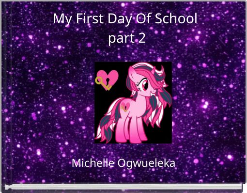 My First Day Of School part 2