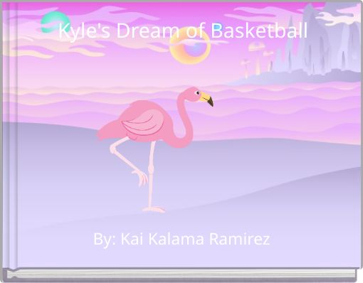 Kyle's Dream of Basketball