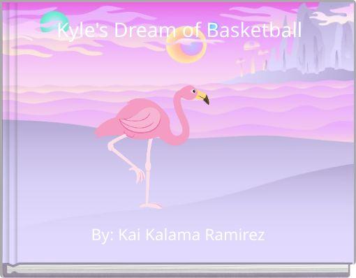 Kyle's Dream of Basketball