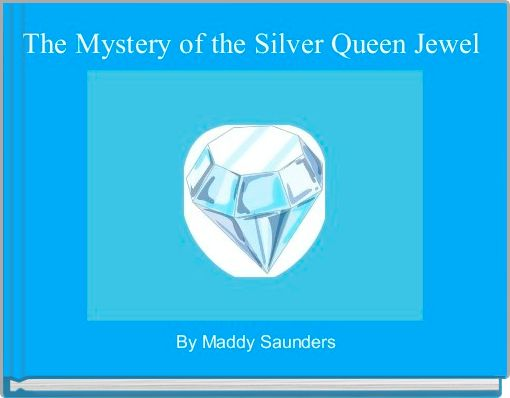 The Mystery of the Silver Queen Jewel