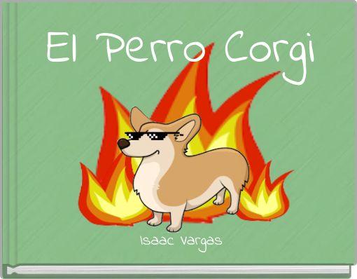 El Perro Corgi
