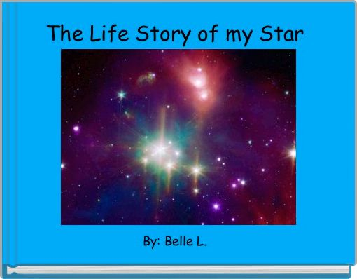 The Life Story of my Star