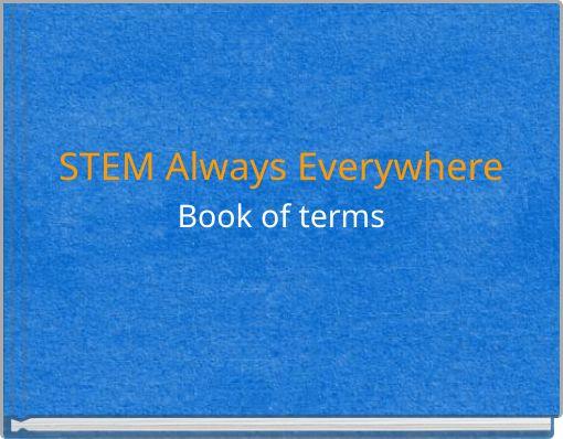 STEM Always EverywhereBook of terms