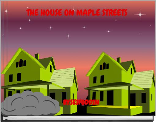 THE HOUSE ON MAPLE STREETS