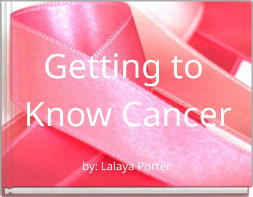 Getting to Know Cancer