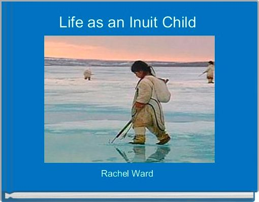 Life as an Inuit Child