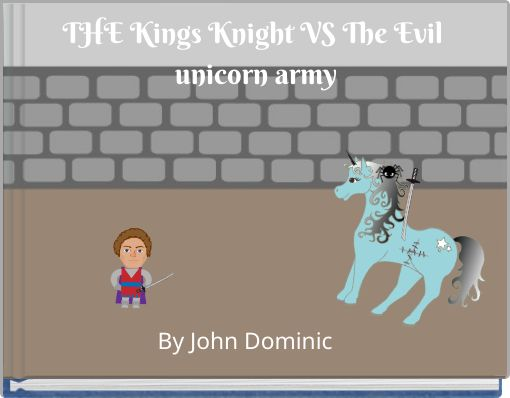 THE Kings Knight VS The Evil unicorn army