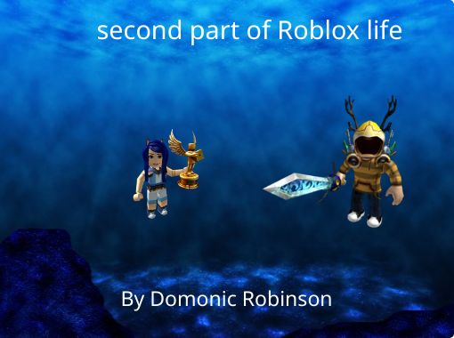Second Part Of Roblox Life Free Stories Online Create Books