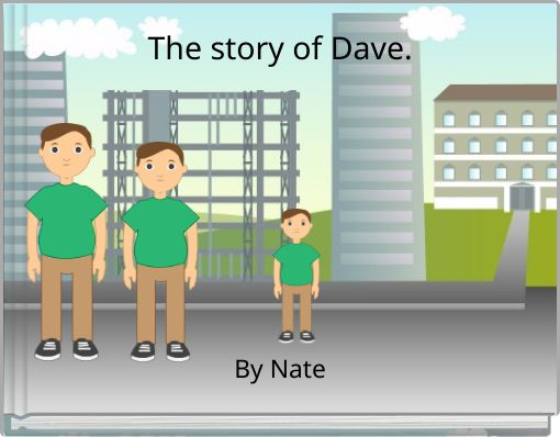 The story of Dave.