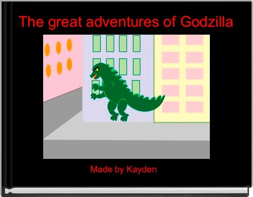 The great adventures of Godzilla