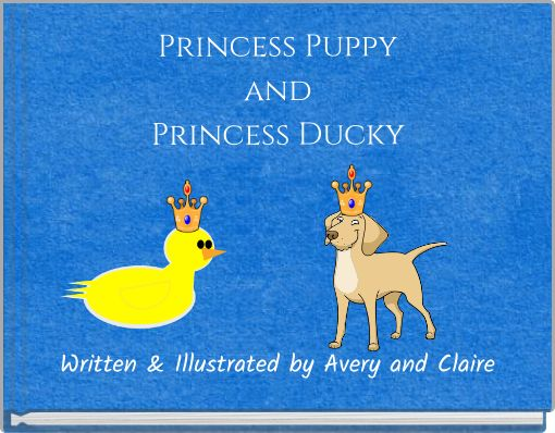 Princess Puppy and Princess Ducky