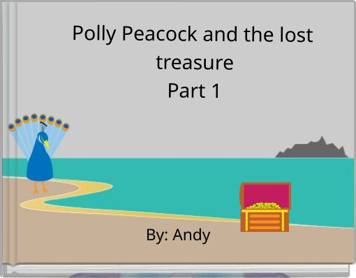 Polly Peacock and the lost treasurePart 1