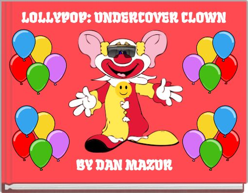 LOLLYPOP: UNDERCOVER CLOWN