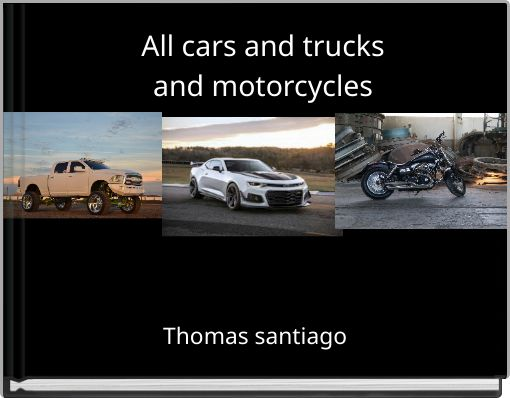 All cars and trucksand motorcycles