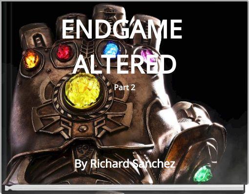 ENDGAME ALTEREDPart 2