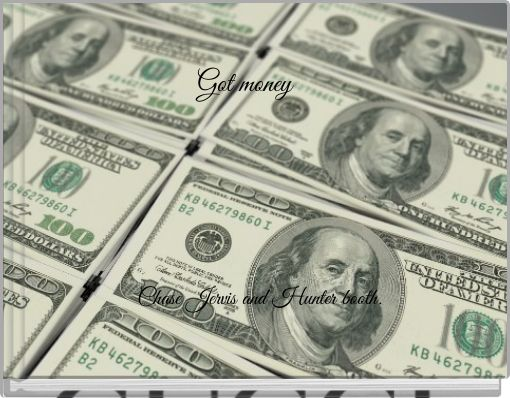 Got money