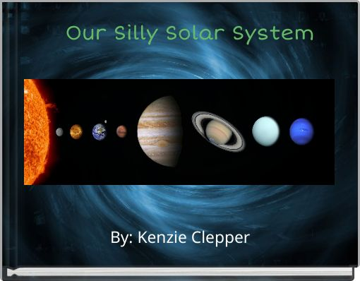 Our Silly Solar System