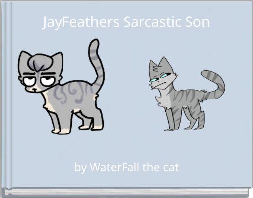 JayFeathers Sarcastic Son