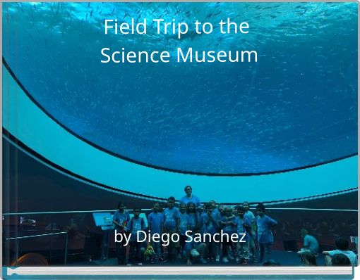 Field Trip to the Science Museum
