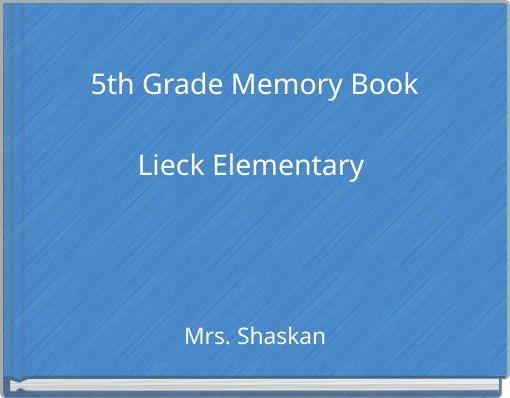 5th Grade Memory BookLieck Elementary