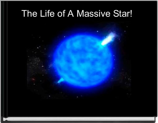 The Life of A Massive Star!