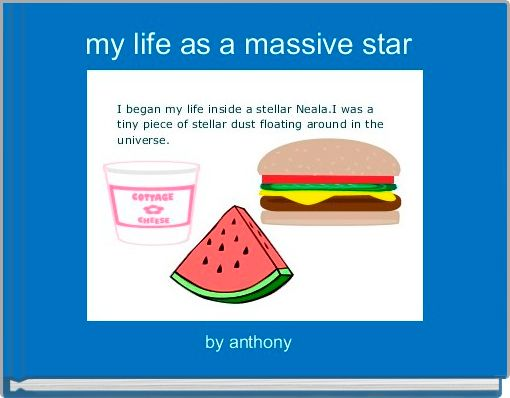 my life as a massive star