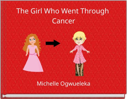 The Girl Who Went Through Cancer
