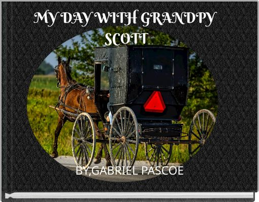 MY DAY WITH GRANDPY SCOTT