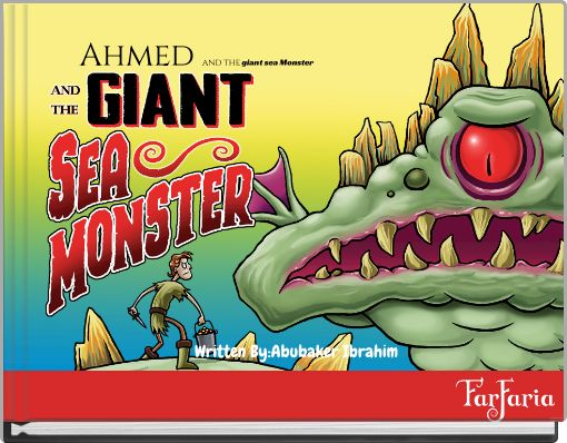 Ahmed and the giant sea Monster