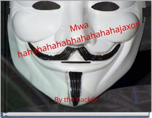 `Mwa hahahahahahhahahahahajaxon