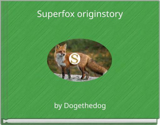 Superfox originstory