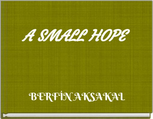 A  SMALL  HOPE