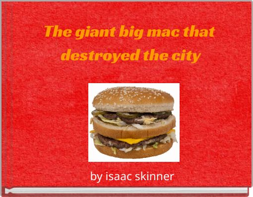 The giant big mac that destroyed the city