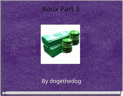 Roux Part 3