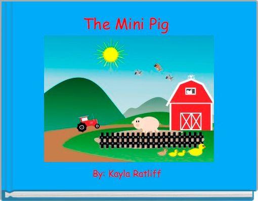 The Mini Pig