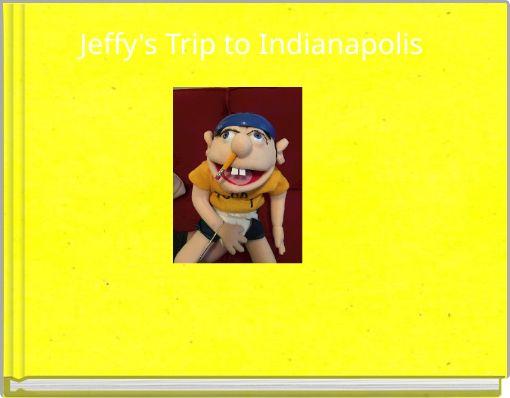 Jeffy's Trip to Indianapolis
