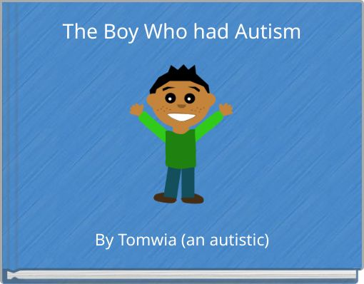 The Boy Who had Autism