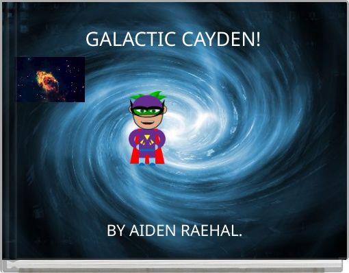 GALACTIC CAYDEN!