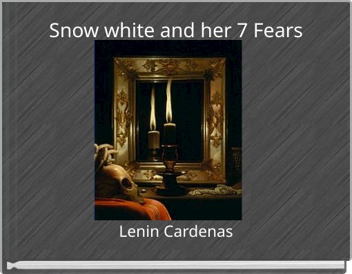 Snow white and her 7 Fears