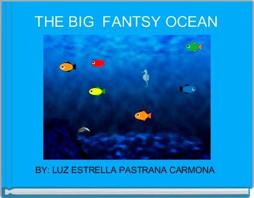 THE BIG  FANTSY OCEAN