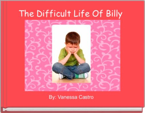 The Difficult Life Of Billy