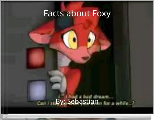 Facts about Foxy