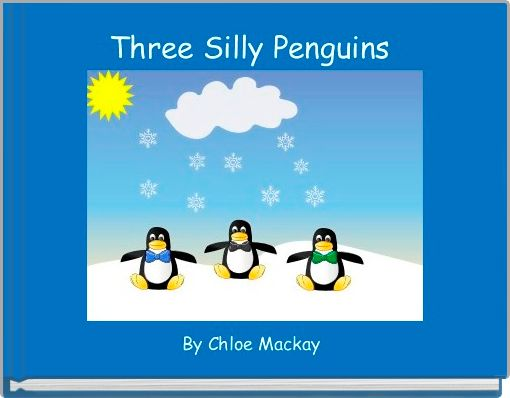 Three Silly Penguins