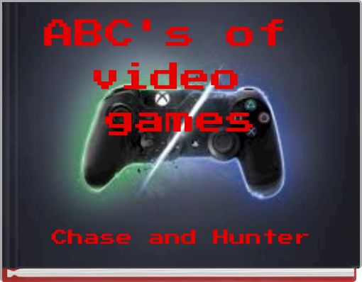 ABC's of video games