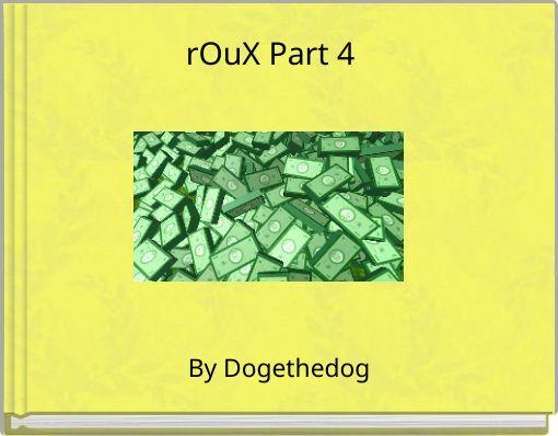 rOuX Part 4