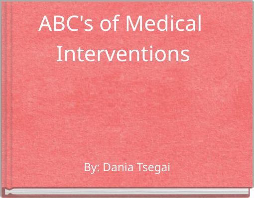 ABC's of Medical Interventions