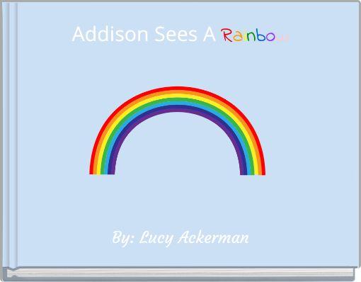 Addison Sees A Rainbow