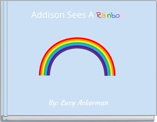 Addison Sees A Rainbow