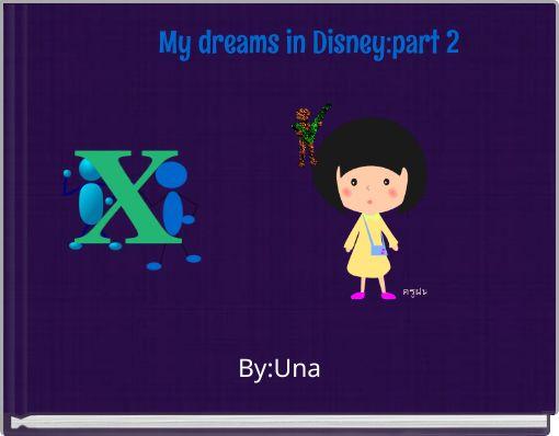 My dreams in Disney:part 2